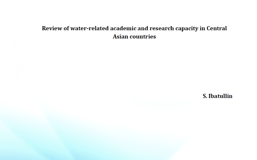 Review of water-related academic and research capacity in Central Asian countries